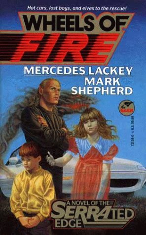 Wheels Of Fire (Serrated Edge 2), Mercedes Lackey, Mark Shepherd
