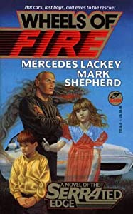 Wheels Of Fire (Serrated Edge 2) by Mercedes Lackey and Mark Shepherd