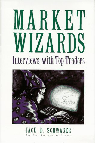 Market Wizards: Interviews with Top Traders (New York Institute of Finance)