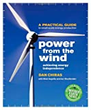 Power From the Wind: Achieving Energy Independence - 086571620X