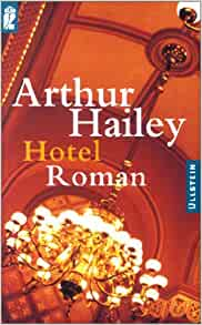 arthur hailey hotel Hotel has 10,587 ratings and 320 reviews arah-lynda said: while conducting research for the writing of this novel, arthur hailey spent two months as a p.