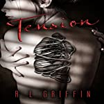 Tension (by a Thread) |  R.L. Griffin