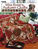 Miss Rosie's Autumn Quilts (Leisure Arts #3565)