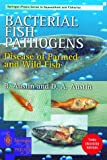 img - for Bacterial Fish Pathogens: Disease of Farmed and Wild Fish (Springer Praxis Books) book / textbook / text book
