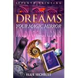 Dreams: Your Magic Mirror: With Interpretations of Edgar Cayce by Elsie Sechrist and Edgar Cayce