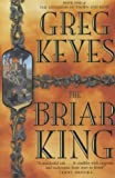 The Briar King (1405033525) by Keyes, Greg