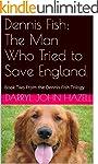 Dennis Fish: The Man Who Tried to Sav...
