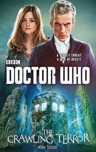 Doctor Who: the Crawling Terror (12th Doctor Novel) by Tucker, Mike (2014) Hardcover