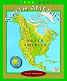 North America (True Books: Continents) (0613374789) by Petersen, David