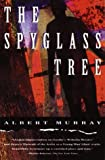 The Spyglass Tree (0679730850) by Murray, Albert