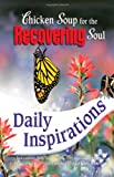 img - for Chicken Soup for the Recovering Soul Daily Inspirations (Chicken Soup for the Soul) book / textbook / text book