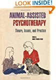 Animal-Assisted Psychotherapy: Theory, Issues, and Practice (New Directions in the Human-Animal Bond)