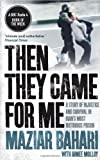 Then They Came for Me: 118 Days in Iran's Most Notorious Prison  Maziar Bahari, Aimee Molloy