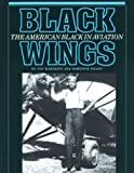 Black Wings: The American Black in Aviation (Smithsonian History of Aviation and Spaceflight) (087474511X) by Hardesty, Von