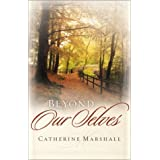 Beyond Our Selves ~ Catherine Marshall