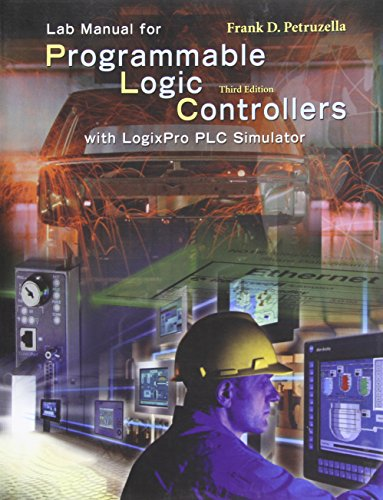 LogixPro Simulation Lab/Exercises Manual w/ Student CD: Programmable Logic Controllers