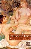 echange, troc André Héléna - Trilogie rose