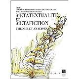 Métatextualité et Métafiction. Théorie et analyses