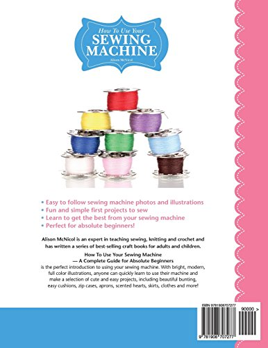 How To Use Your Sewing Machine A Complete Guide For