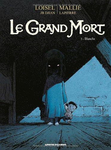 Le grand mort (3) : Blanche