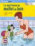 echange, troc Béatrice Rouer - La maîtresse en maillot de bain