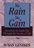 img - for No Rain, No Gain: Growing Through Life's Storms book / textbook / text book