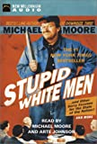Stupid White Men: And Other Sorry Excuses for the State of the Nation