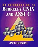 img - for An Introduction to Berkeley UNIX and ANSI C book / textbook / text book