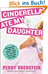 Cinderella Ate My Daughter: Dispatche...