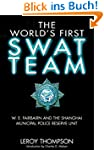 The World's First SWAT Team: W. E. Fa...