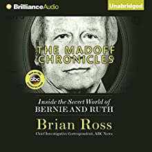 The Madoff Chronicles: Inside the Secret World of Bernie and Ruth Audiobook by Brian Ross Narrated by Jeff Cummings