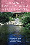 img - for Calming The Emotional Storm Of Breast Cancer (Calming The Emotional Storm Of Cancer) (Volume 1) book / textbook / text book