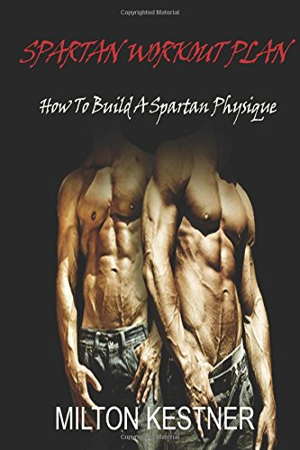 Spartan Workout Plan: How to Build a Spartan Physique