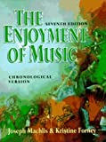 The Enjoyment of Music: An Introduction to Perceptive Listening/Chronological Version (Chronological ed.) (0393966437) by Joseph MacHlis