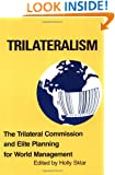 Trilateralism: The Trilateral Commission and Elite Planning for World Management