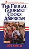 The Frugal Gourmet Cooks American (0380706725) by Smith, J