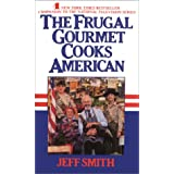 The Frugal Gourmet Cooks American ~ Jeffrey Smith