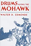 Drums Along the Mohawk (New York Classics) (1417618876) by Edmonds, Walter D.