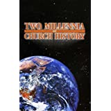 Two Millennia of Church History