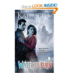 Water to Burn (Nola O'Grady Novels) by Katharine Kerr