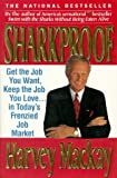 Sharkproof: Get the Job You Want, Keep the Job You Love... in Today's Frenzied Job Market (0887306632) by MacKay, Harvey
