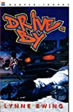 Drive-By (Turtleback School & Library Binding Edition) (Harper Trophy Books) (0613076559) by Ewing, Lynne