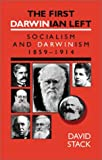 The First Darwinian Left: Socialism and Darwinism 1859-1914 (1873797370) by David Stack