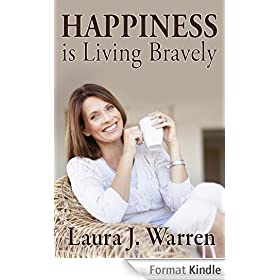 Happiness is Living Bravely: Practical Steps To Living a Happy Life (English Edition)
