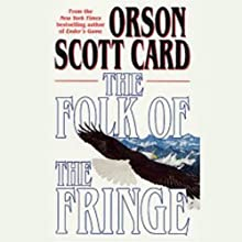 Folk of the Fringe (       UNABRIDGED) by Orson Scott Card Narrated by Scott Brick, Stefan Rudnicki, Emily Janice Card, Richard Brewer