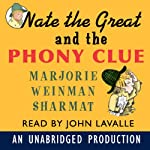 Nate the Great and the Phony Clue (       UNABRIDGED) by Marjorie Weinman Sharmat Narrated by John Lavelle