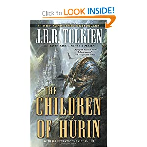 The Children of Húrin (Pre-Lord of the Rings) by J. R. R. Tolkien, Christopher Tolkien and Alan Lee