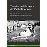Theorien und Konzepte der Public Relations: ffentlichkeitsarbeit und interne Unternehmenskommunikation als Erfolgsfaktoren im Betriebvon &#34;Maryna Fetting&#34;
