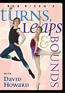 Bob Rizzo: Turns, Leaps & Bounds- Ballet Dance with David Howard