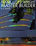 Frank Lloyd Wright: Master Builder (Architecture/Design Series) (0500280274) by Larkin, David